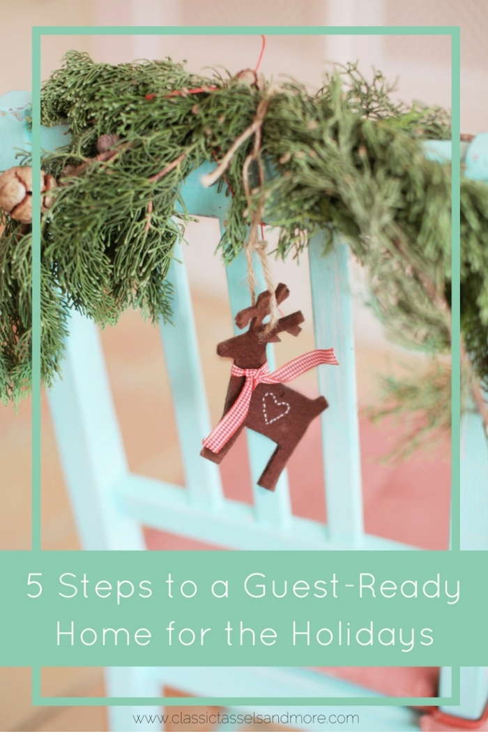 5 Steps to a Guest-Ready Home for the Holidays - Pinterest | www.classictasselsandmore.com