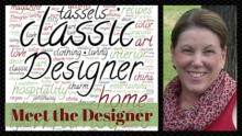 Meet the Designer   www.classictasselsandmore.com