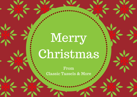 Merry Christmas from Classic Tassels and More