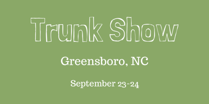 Greensboro Trunk Show