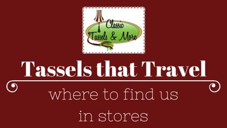 Tassels that Travel | www.classictasselsandmore.com