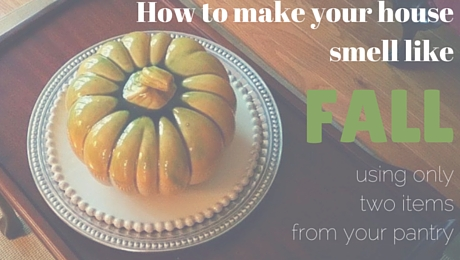 Make Your House Smell Like Fall Using Two Items You Already Have In Your Pantry|classictasselsandmore.com