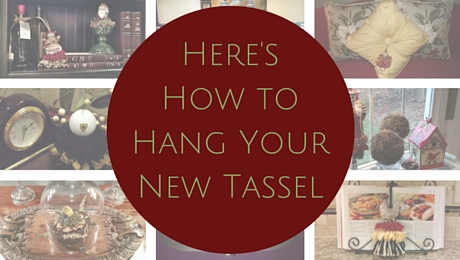Here's How to Hang Your New Tassel|classictasselsandmore.com