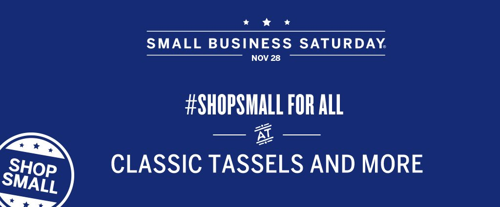 Shop Small for All|classictasselsandmore.com