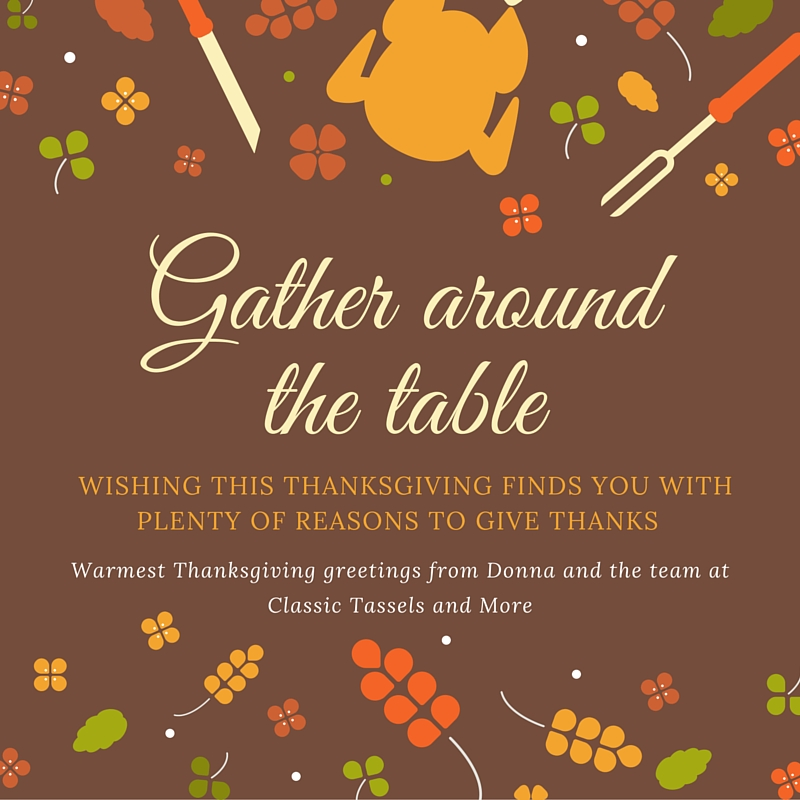Happy Thanksgiving 2015|classictasselsandmore.com
