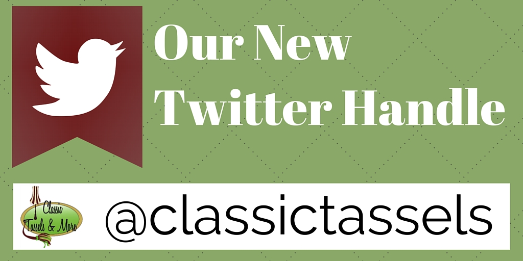 Twitter - Our New Twitter Handle|classictasselsandmore.com