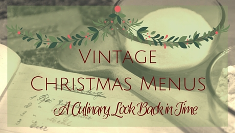 A Culinary Look Back in Time: Vintage Christmas Menus | www.classictasselsandmore.com