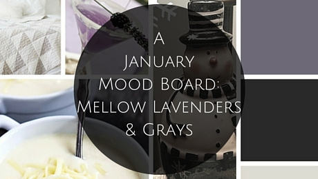 A January Mood Board: Mellow Lavenders and Grays|classictasselsandmore.com