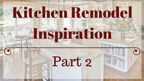 Kitchen Remodel Inspiration: Part 2|classictasselsandmore.com