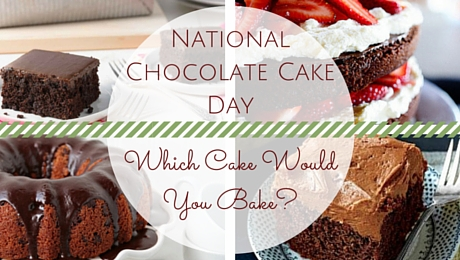 National Chocolate Cake Day: Which Cake Would You Bake|classictasselsandmore.com