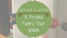 Before and After Pictures: A Frosted Pantry Door Update|classictasselsandmore.com