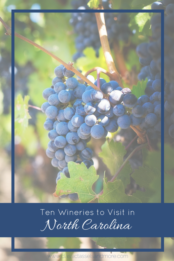 10 Wineries to Visit in NC | Pinterest | www.classictasselsandmore.com