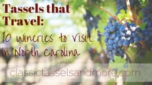 Ten Wineries to Visit in North Carolina|classictasselsandmore.com