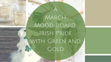 A March Mood Board: Irish Pride with Green and Gold|classictasselsandmore.com