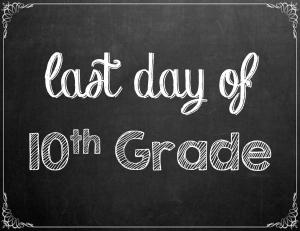 Free Last Day of School Chalkboard Printables - 10th Grade | www.classictasselsandmore.com