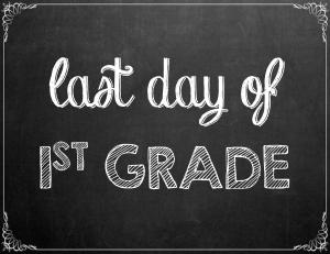 Free Last Day of School Chalkboard Printables - 1st Grade | www.classictasselsandmore.com