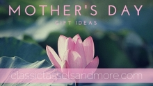 20 Creative Mother's Day Gift Ideas | www.classictasselsandmore.com