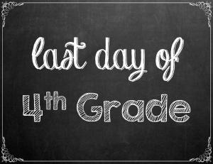 Free Last Day of School Chalkboard Printables - 4th Grade | www.classictasselsandmore.com