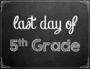 Free Last Day of School Chalkboard Printables - 5th Grade | www.classictasselsandmore.com