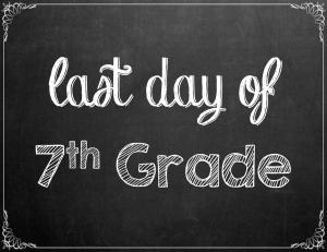 Free Last Day of School Chalkboard Printables - 7th Grade | www.classictasselsandmore.com