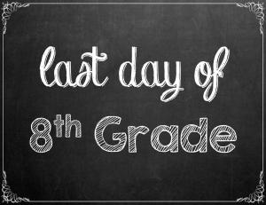 Free Last Day of School Chalkboard Printables - 8th Grade | www.classictasselsandmore.com