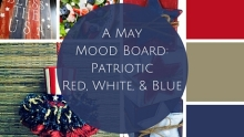 A May Mood Board: Patriotic Red, White, and Blue | www.classictasselsandmore.com