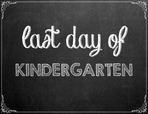 Free Last Day of School Chalkboard Printables - Kindergarten | www.classictasselsandmore.com