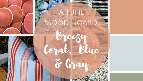 A June Mood Board: Breezy Coral, Blue, & Gray | www.classictasselsandmore.com