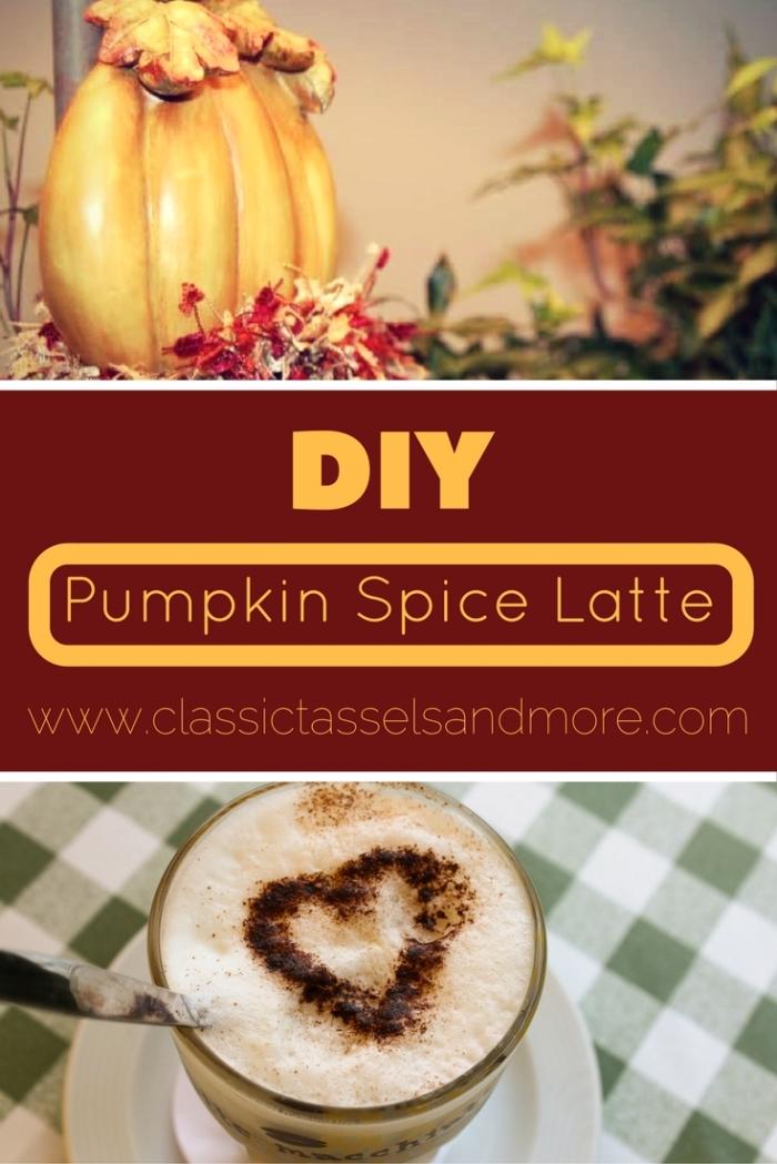 DIY Pumpkin Spice Latte - Pinterest | www.classictasselsandmore.com