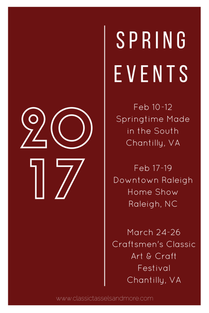 Upcoming Events With Classic Tassels And More Spring 2017