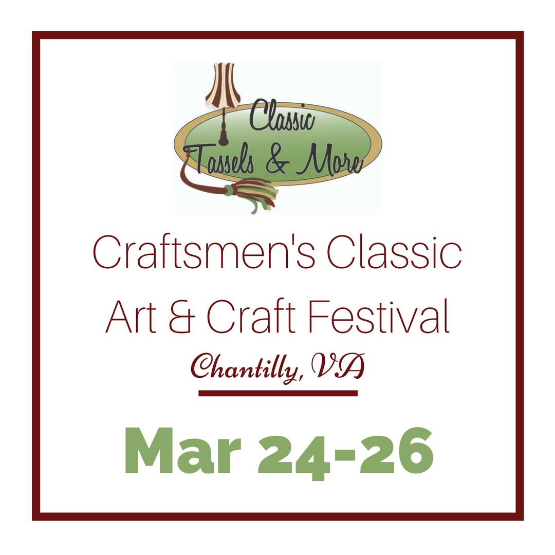 Craftsmens Classic Chantilly Show - Spring 2017 - www.classictasselsandmore.com